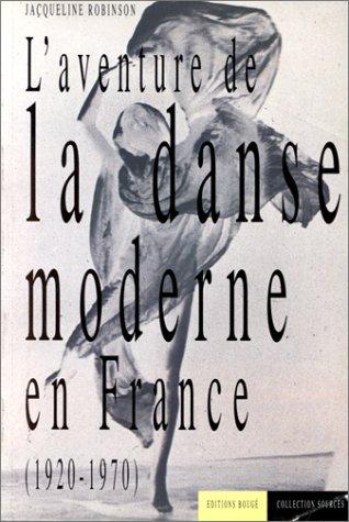L'aventure de la danse moderne en Fr...