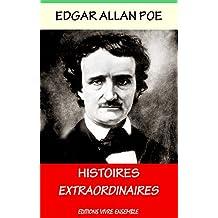 Histoires Extraordinaires - Annoté ( enrichi d'une biographie complète)
