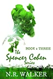 Spencer Cohen Series, Book Three (The Spencer Cohen Series 3) (English Edition)