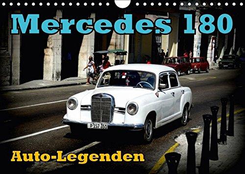 Preisvergleich Produktbild Auto-Legenden: Mercedes 180 (Wandkalender 2018 DIN A4 quer): Der Oldtimer Mercedes 180 im Straßenverkehr in Havanna (Monatskalender, 14 Seiten ) ... [Apr 07, 2017] von Löwis of Menar, Henning