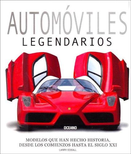Automoviles legendarios (Artes Visuales) por Larry Edsall