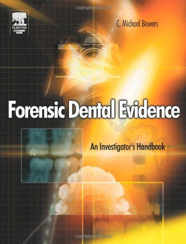 Forensic Dental Evidence: An Investigator's Handbook by C. Michael Bowers (2004-01-29)