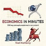 Economics in Minutes (In Minutes (Quercus))