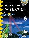 Le petit guide des sciences: Pour découvrir en famille les plus grandes découvertes scientifiques de l'Histoire ! (Happy museum ! t. 12)