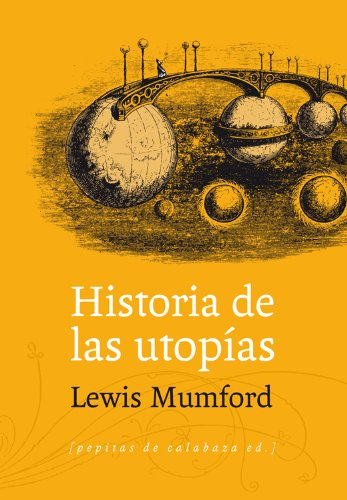 Historia de las utopías por Lewis Mumford
