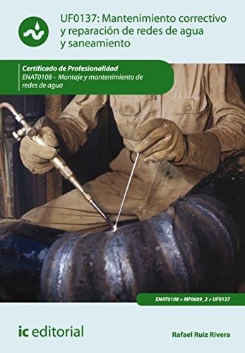 Mantenimiento correctivo y reparación de redes de distribución de agua y saneamiento. ENAT0108 por Rafael Ruiz Rivera
