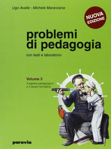 Problemi di pedagogia. Per i Licei e gli Ist. magistrali: 3