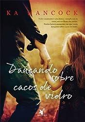 Dançando Sobre Cacos de Vidro (Em Portuguese do Brasil)
