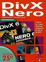 DivX Nero Reloaded version 6.6 Pack en 2 volumes : DivX 6 DeLuxe ; Nero 6 Reloaded DeLuxe (2Cédérom)