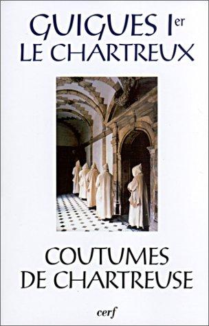 Coutumes de chartreuse par Guigues Ier Le Chartreux