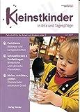 Kleinstkinder in Kita und Tagespflege 1 2017 Bildungs- und Lerngeschichten Zeitschrift Magazin Einzelheft Heft Arbeit mit Kindern unter 3