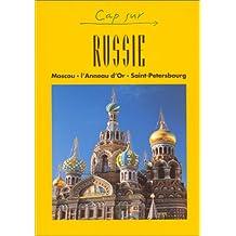 Russie : Moscou, l'Anneau d'or, Saint-Pétersbourg