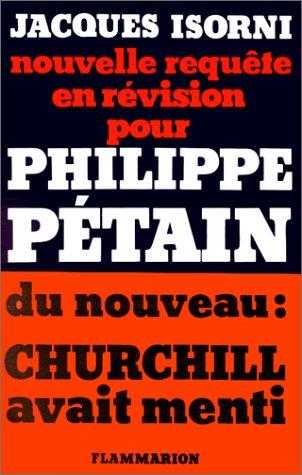 Nouvelle requête en révision pour Philippe Pétain par Jacques Isorni