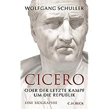 Cicero: oder Der letzte Kampf um die Republik