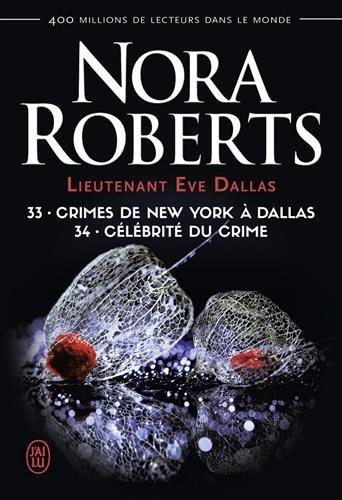 Lieutenant Eve Dallas, Tome 33 & 34 : Crimes de New York à Dallas ; Célébrité du crime