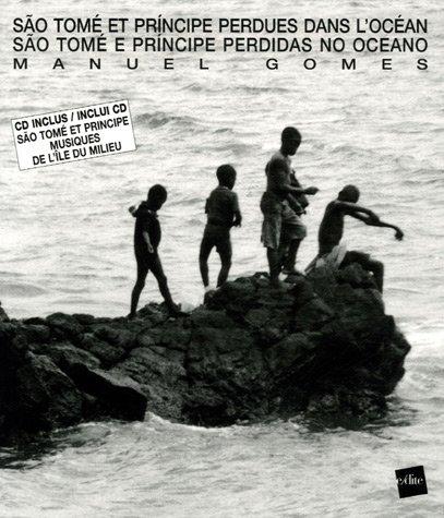 Sao Tomé et Principe perdues dans l'océan : Sao Tomé e Principe perdidas no oceano (1CD audio) par Manuel Gomes