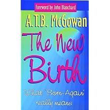 """The New Birth: What """"Born-Again"""" Really Means (Focus on Faith)"""