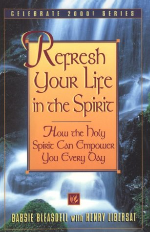 Refresh Your Life in the Spirit (Celebrate 2000! series)