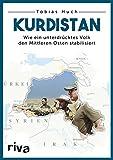 Kurdistan: Wie ein unterdrücktes Volk den Mittleren Osten stabilisiert