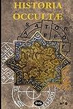 Historia Occultae N°9 - Revue Annuelle Des Sciences Ésotériques