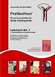 PraNeoHom® Lehrbuch Band 1 - Praxisorientierte Neue Homöopathie: Einhandrute und Vektorenkreis, Geometrische Zeichen, Geopathie und Elektrosmog, Narbenentstörung