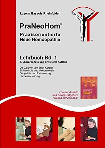 Preisvergleich Produktbild PraNeoHom® Lehrbuch Band 1 - Praxisorientierte Neue Homöopathie: Einhandrute und Vektorenkreis, Geometrische Zeichen, Geopathie und Elektrosmog, Narbenentstörung