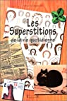 Superstitions de la vie quotidienne par Odilon de Champclos