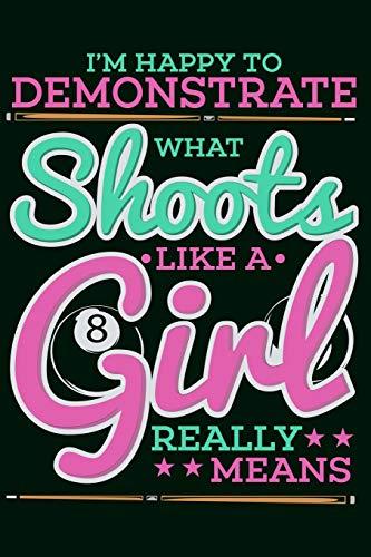 Notizbuch Billard: Din A5 Notizbuch, Journal und Tagebuch Ich bin glücklich zu demonstrieren was es wirklich bedeutet wie eine echte Frau die Pool Billard Kugeln zu stossen Billard Geschenk