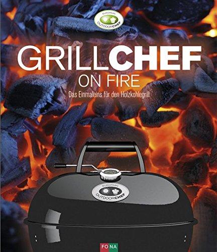 Preisvergleich Produktbild GrillChef on fire: Das Einmaleins für den Holzkohlegrill