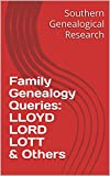 Family Genealogy Queries: LLOYD LORD LOTT & Others (Southern Genealogical Research)