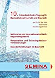 Tagungsbericht zur 10. Interdisziplinären Tagung für Baubetriebswirtschaft und Baurecht: Nationales und internationales Nachtragsmanagement - ... - Neue Entwicklungen im Baurecht
