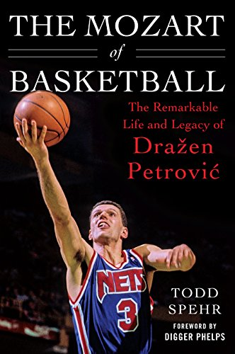 The Mozart of Basketball: The Remarkable Life and Legacy of Draa[en Petrovic por Todd Spehr