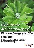 Die Alchemie des Beckenbodens: Mit innerer Bewegung zur Blüte des Lebens
