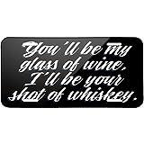 SANIWA Diseño clásico te ser mi Copa de Vino, I 'll ser tu Shot de Whisky. Metal de la matrícula 6x 12Inch