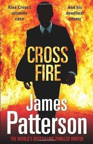 Cross Fire: (Alex Cross 17) by Patterson, James (2011)