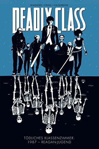 Tödliches Klassenzimmer: Bd. 1: 1987 - Reagan-Jugend