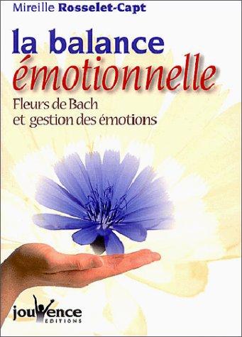 La Balance émotionnelle : Fleurs de Bach et gestion des émotions