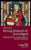 Herzog Heinrich II. Jasomirgott: Pfalzgraf bei Rhein - Herzog von Bayern - Herzog von Österreich