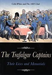 The Trafalgar Captains: Their Lives and Memorials by Colin White (2005-08-15)
