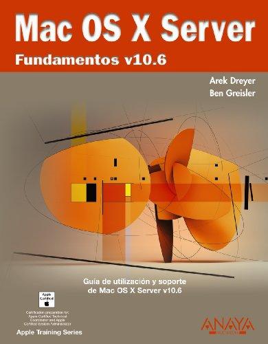 Mac OS X. Fundamentos de soporte V10.6 / Support Essentials (Titulos Especiales / Special Titles) por Arek Dreyer, Ben Greisler