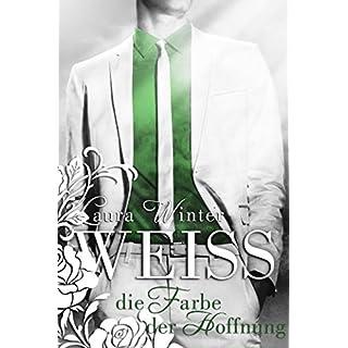 Weiss - Die Farbe der Hoffnung (Liebesroman): Band 4