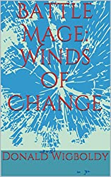 Battle Mage: Winds of Change (The High King: A Tale of Alus Book 11)