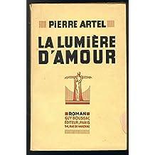 Pierre Artel. La Lumière d'amour