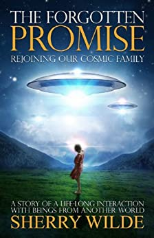 The Forgotten Promise: Rejoining Our Cosmic Family (English Edition) von [Wilde, Sherry]