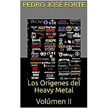 Los Orígenes del Heavy Metal: Volúmen II (Spanish Edition)