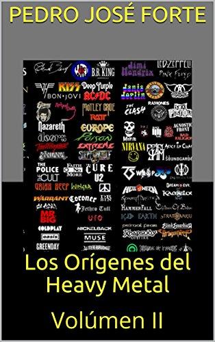 Descargar Libro Los Orígenes del Heavy Metal: Volúmen II de Pedro José Forte
