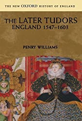 The Later Tudors: England, 1547-1603 by Penry Williams (1998-05-21)