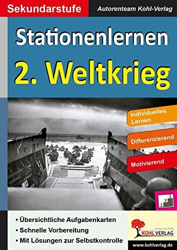 Stationenlernen 2. Weltkrieg: Kopiervorlagen zum Einsatz in der Sekundarstufe