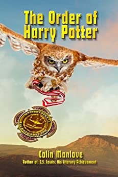 The Order of Harry Potter: Literary Skill in the Hogwarts Epic by [Manlove, Colin]
