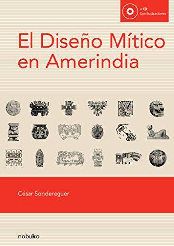 El Diseno mitico en amerindia / The Amerindian Mythical Design
